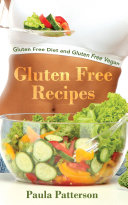 Gluten Free Recipes  Gluten Free Diet and Gluten Free Vegan