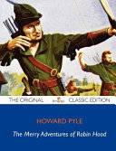 The Merry Adventures of Robin Hood   The Original Classic Edition