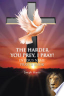 The Harder You Prey I Pray