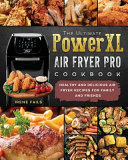 The Ultimate PowerXL Air Fryer Pro Cookbook