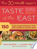 The 30 Minute Vegan s Taste of the East