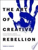 The Art of Creative Rebellion Book PDF