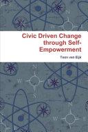 Civic Driven Change through Self-Empowerment