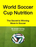 World Soccer Cup Nutrition: The Secret to Winning More In Soccer