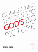 Connecting The Dots To God S Big Picture For Your Life Book PDF