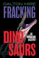 Fracking Dinosaurs