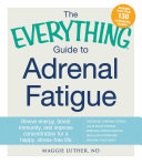 The Everything Guide to Adrenal Fatigue ebook
