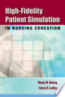 High-Fidelity Patient Simulation in Nursing Education