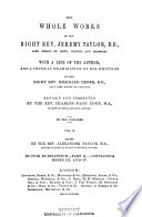 The Whole Works of the Right Rev  Jeremy Taylor