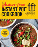 The Gluten Free Instant Pot Cookbook Revised and Expanded Edition