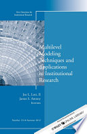 Multilevel Modeling Techniques and Applications in Institutional Research  : New Directions in Institutional Research, Number 154