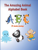 The Amazing Animal Alphabet Book