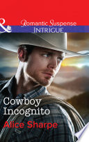 Cowboy Incognito  Mills   Boon Intrigue   The Brothers of Hastings Ridge Ranch  Book 1