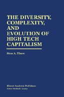 The Diversity  Complexity  and Evolution of High Tech Capitalism