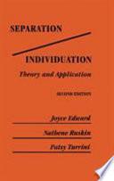 """Separation/individuation: Theory and Application"" by Joyce Edward, Nathene Ruskin, Patsy Turrini"