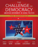 The Challenge of Democracy  American Government in Global Politics  the Essentials  Book Only