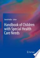 Handbook of Children with Special Health Care Needs Book