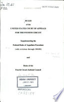 Rules of the United States Court of Appeals for the Fourth Circuit  Supplementing the Federal Rules of Appellate Procedure  with Revisions Through 10 6 82   and Rules of the Fourth Circuit Judicial Council Book