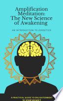 Amplification Meditation: The New Science of Awakening