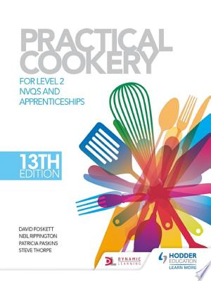 Download Practical Cookery, 13th Edition for Level 2 NVQs and Apprenticeships Free Books - Dlebooks.net
