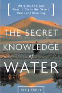 The Secret Knowledge of Water: There Are Two Easy Ways to Die in the ...