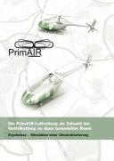 Die PrimAIR-Luftrettung als Zukunft der Notfallrettung im dünn besiedelten Raum - Ergebnisse