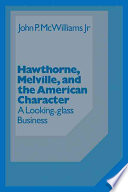 Hawthorne Melville And The American Character