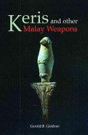 Keris and Other Malay Weapons
