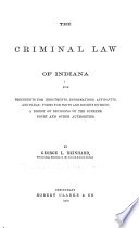 The Criminal Law of Indiana  with Precedents for Indictments  Informations  Affidavits  and Pleas