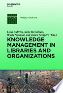 Knowledge Management in Libraries and Organizations Book