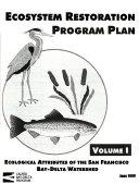Ecosystem Restoration Program Plan: Ecological attributes of the San Francisco Bay-Delta Watershed