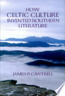 How Celtic Culture Invented Southern Literature Book