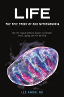 Life - The Epic Story of Our Mitochondria