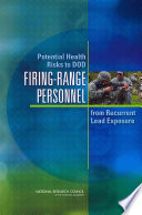 Potential Health Risks to DOD Firing Range Personnel from Recurrent Lead Exposure