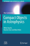 Compact Objects in Astrophysics