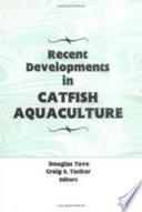 Recent Developments in Catfish Aquaculture