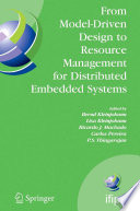 From Model Driven Design to Resource Management for Distributed Embedded Systems