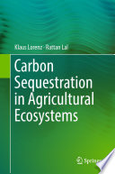 Carbon Sequestration in Agricultural Ecosystems Book