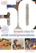 50 Fantastic Ideas for Small World Provocations