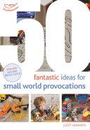 50 Fantastic Ideas for Small World Provocations Pdf/ePub eBook