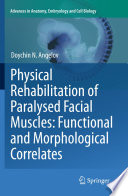 Physical Rehabilitation of Paralysed Facial Muscles  Functional and Morphological Correlates Book