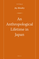 An Anthropological Lifetime in Japan