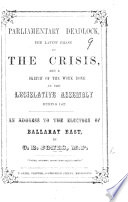 Parliamentary Deadlock  the latest phase of the crisis  and a sketch of the work done in the Legislative Assembly during 1867  An address  etc