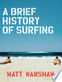 A Brief History of Surfing Book PDF