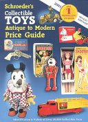 Schroeder s Collectible Toys Antique to Modern Price Guide