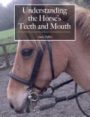 Understanding the Horse s Teeth and Mouth
