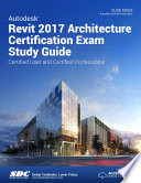 Autodesk Revit 2017 Architecture Certification Exam Study Guide
