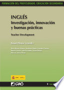 Inglés. Investigación, innovación y buenas prácticas = Teacher Development