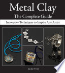 Metal Clay   The Complete Guide