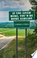 If You Lived Here  You d Be Home Already